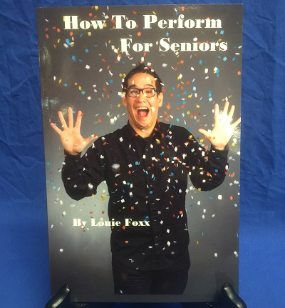 How to perform for seniors book by louie foxx