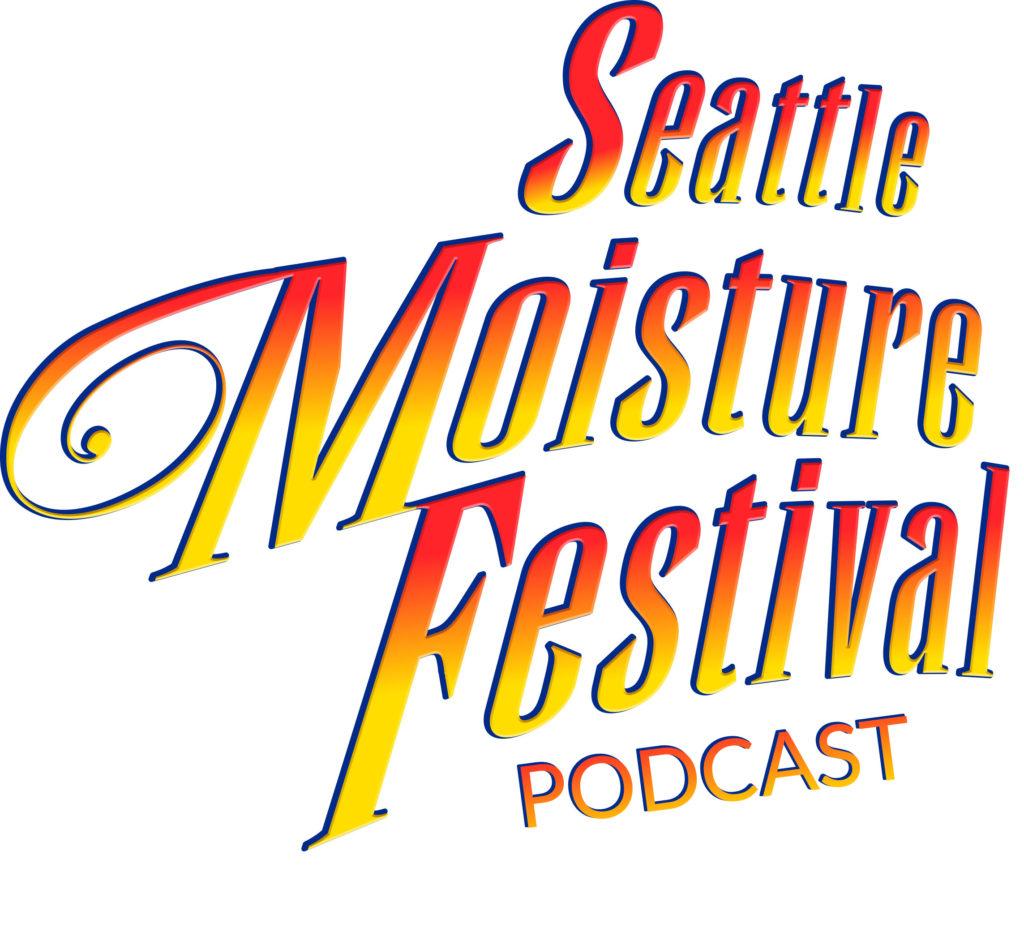 moisture festival podcast