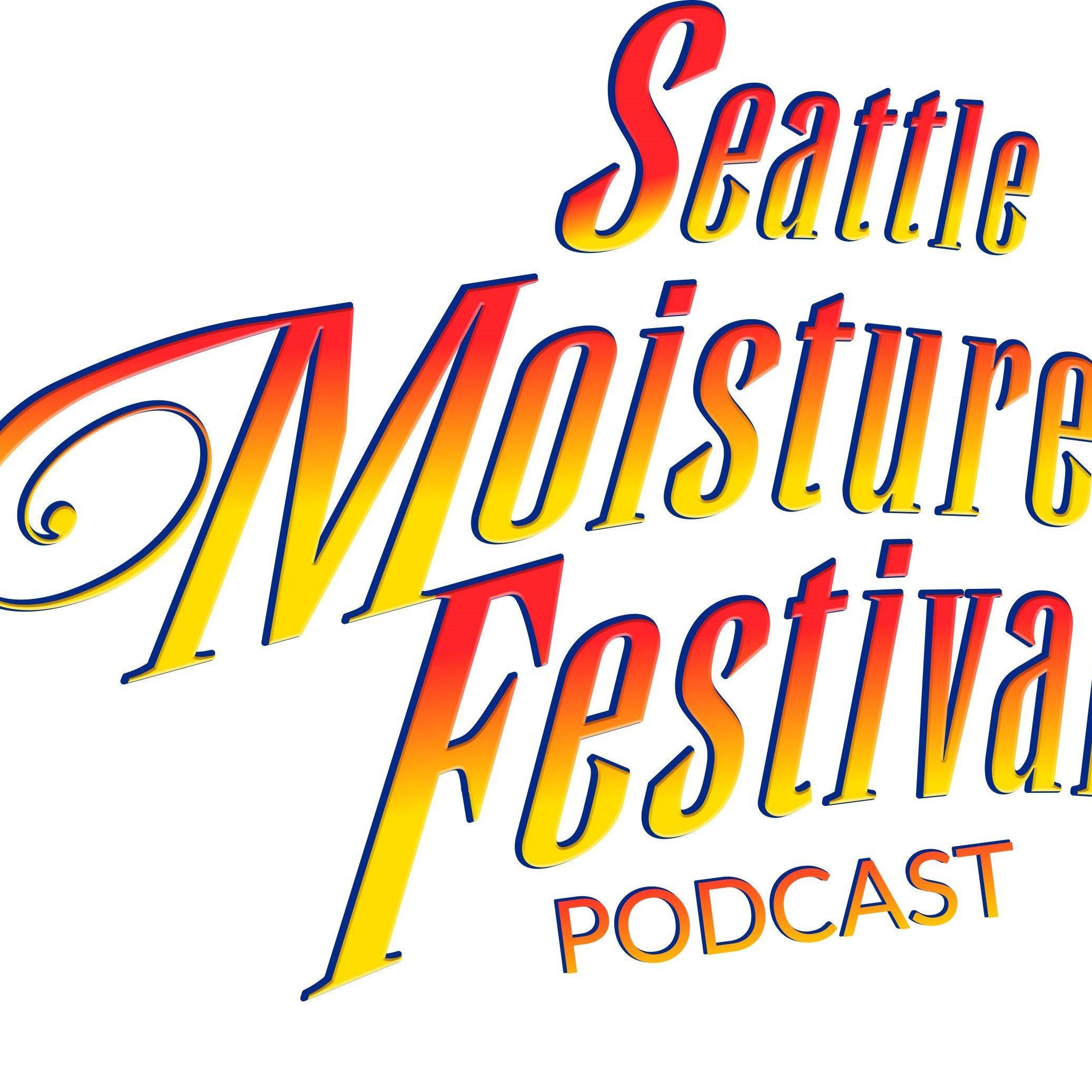 The Moisture Festival Podcast